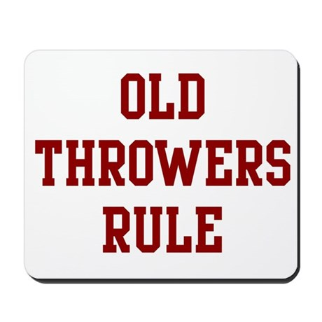 Old Throwers Rule Mousepad