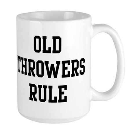 Old Throwers Rule Large Mug