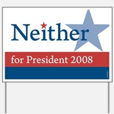 Neither for President Yard Sign