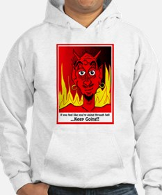 Going Through Hell? Hoodie