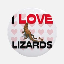 I Love Lizards Ornament (Round)