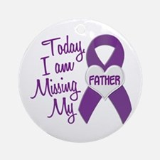 Missing My Father 1 PURPLE Ornament (Round)