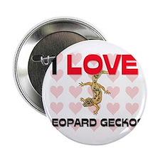 """I Love Leopard Geckos 2.25"""" Button"""
