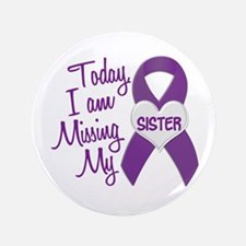 """Missing My Sister 1 PURPLE 3.5"""" Button"""