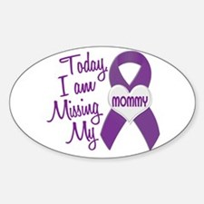 Missing My Mommy 1 PURPLE Oval Decal