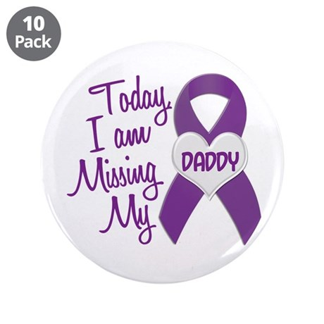 """Missing My Daddy 1 PURPLE 3.5"""" Button (10 pack)"""
