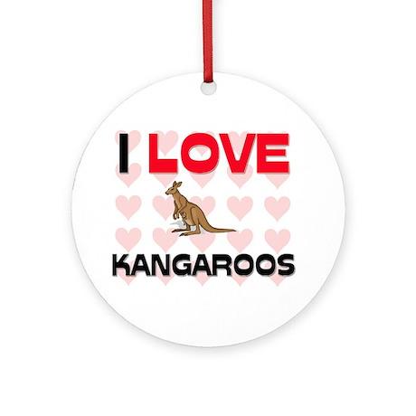 I Love Kangaroos Ornament (Round)
