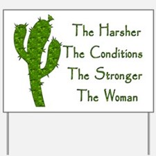 Harsh Conditions Strong Woman Yard Sign