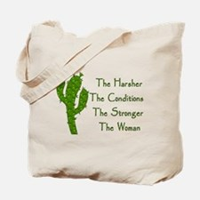 Harsh Conditions Strong Woman Tote Bag
