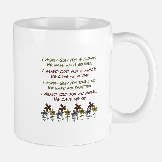 I ASKED GOD... Mugs
