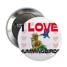 I Love Hummingbirds 2.25