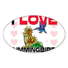 I Love Hummingbirds Oval Sticker