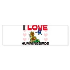 I Love Hummingbirds Bumper Sticker