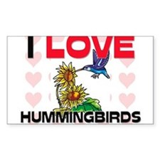 I Love Hummingbirds Rectangle Sticker