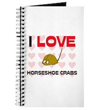 I Love Horseshoe Crabs Journal