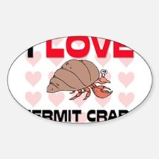 I Love Hermit Crabs Oval Decal