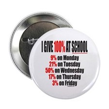 """I GIVE 100% AT SCHOOL 2.25"""" Button (100 pack)"""