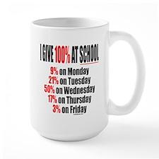 I GIVE 100% AT SCHOOL Mug