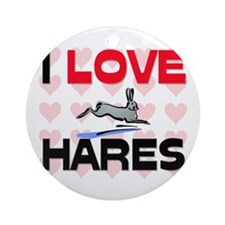 I Love Hares Ornament (Round)