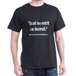 Latin Nourish and Destroy Quote (Front) Dark T-Shi