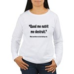 Latin Nourish and Destroy Quote Women's Long Sleev