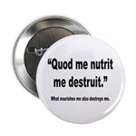 Latin Nourish and Destroy Quote 2.25