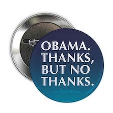 """Obama. Thanks But No Thanks 2.25"""" Button"""