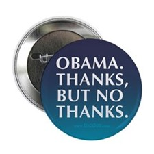 "Obama. Thanks But No Thanks 2.25"" Button (10 pack)"