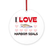 I Love Harbor Seals Ornament (Round)