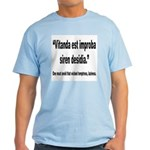 Latin Wicked Laziness Quote Light T-Shirt