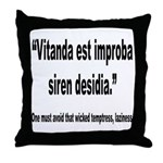 Latin Wicked Laziness Quote Throw Pillow