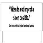 Latin Wicked Laziness Quote Yard Sign