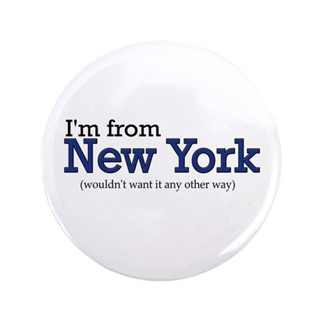 "I'm from NY 3.5"" Button"