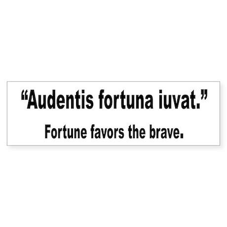 Latin Brave Fortune Quote Bumper Sticker