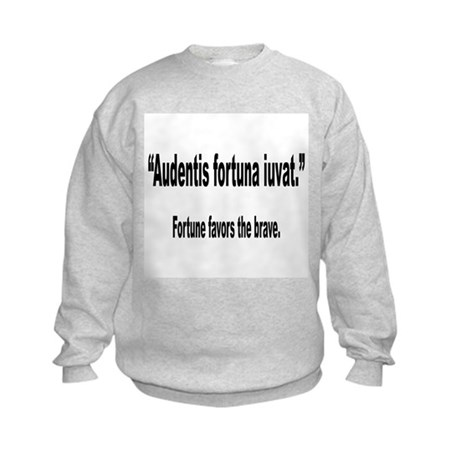 Latin Brave Fortune Quote (Front) Kids Sweatshirt