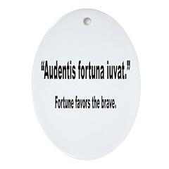 Latin Brave Fortune Quote Oval Ornament