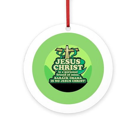 Obama is no JC Ornament (Round)