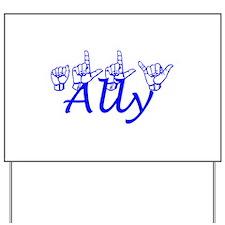 Ally Yard Sign