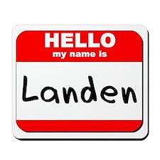 Hello my name is Landen Mousepad