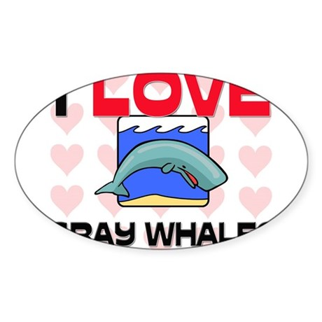 I Love Gray Whales Oval Sticker