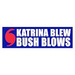 KATRINA BLEW BUSH BLOWS Bumper Sticker