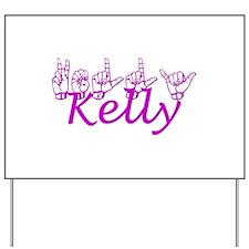 Kelly-ppl Yard Sign