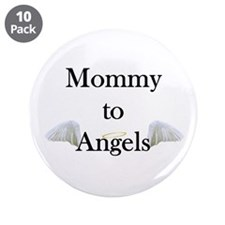 "Mommy to Angels (BACK) 3.5"" Button (10 pack)"
