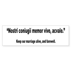Latin Marriage Alive Quote Bumper Bumper Sticker