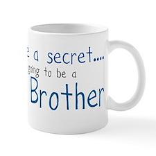 I have a Secret, BIG BROTHER! Mug