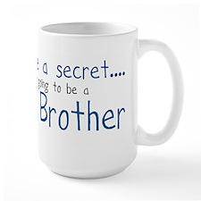 I have a Secret, BIG BROTHER! Coffee Mug