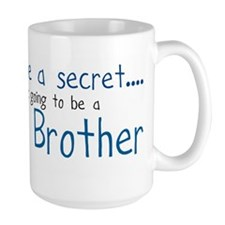 I have a Secret, BIG BROTHER! Mug