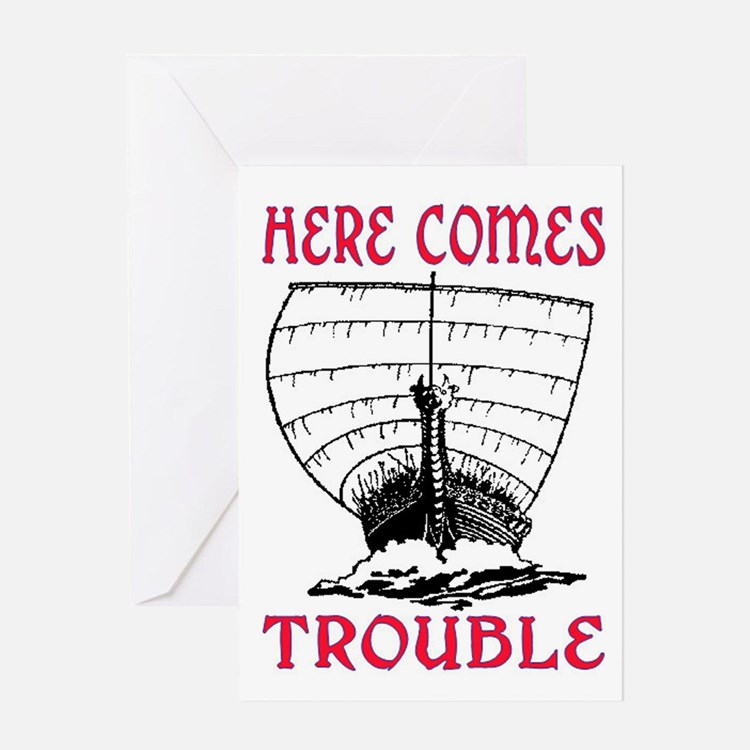 HERE COMES TROUBLE (VIKING) Greeting Card
