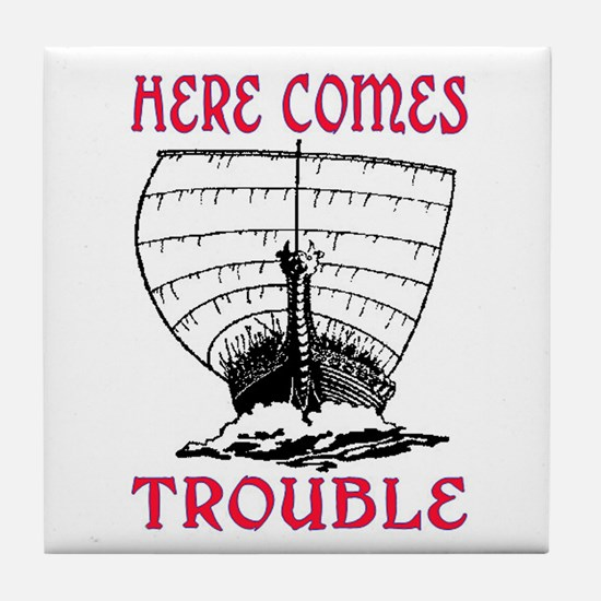 HERE COMES TROUBLE (VIKING) Tile Coaster