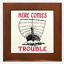 HERE COMES TROUBLE (VIKING) Framed Tile